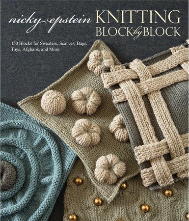 Nicky Epstein Knitting Block by Block