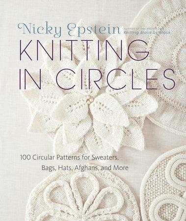 Nicky Epstein Knitting in Circles
