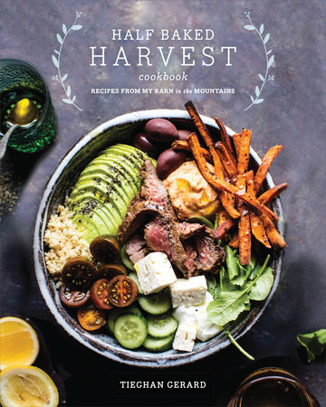 Tieghan Gerard Half Baked Harvest Cookbook Recipes from My Barn in the Mountains