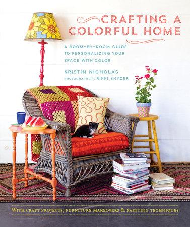 Kristin Nicholas Crafting a Colorful Home