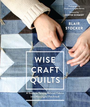 Blair Stocker Wise Craft Quilts