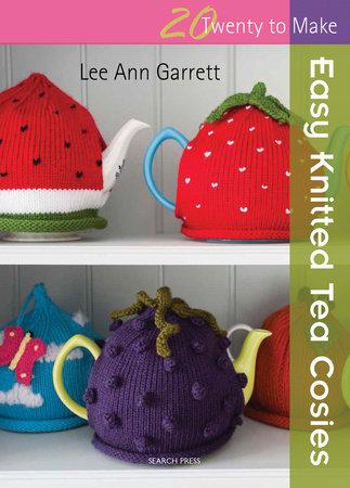 Lee Ann Garrett Easy Knitted Tea Cosies
