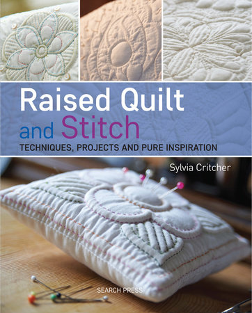 Sylvia Critcher Raised Quilt and Stitch