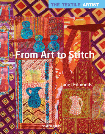 Janet Edmonds Textile Artist From Art to Stitch
