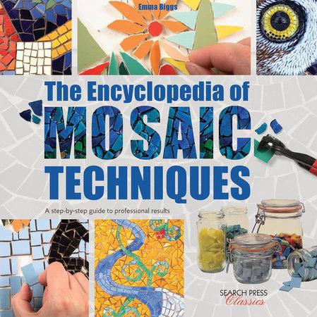Emma Biggs Encyclopedia of Mosaic Techniques