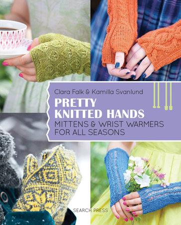 Kamilla Svanlund Pretty Knitted Hands