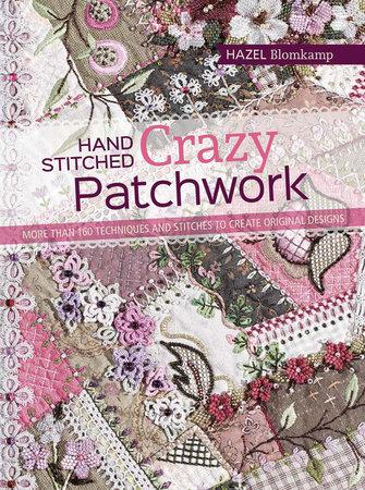 Hazel Blomkamp Hand-Stitched Crazy Patchwork