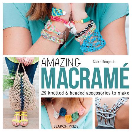 Claire Rougerie Amazing Macramé
