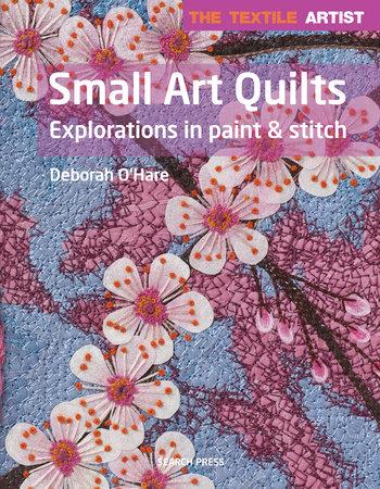 Deborah O'Hare The Textile Artist Small Art Quilts