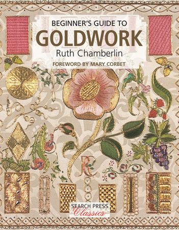 Ruth Chamberlin Beginner's Guide to Goldwork