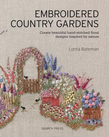 Lorna Bateman Embroidered Country Gardens