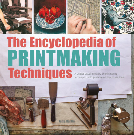 Judi Martin The Encyclopedia of Printmaking Techniques