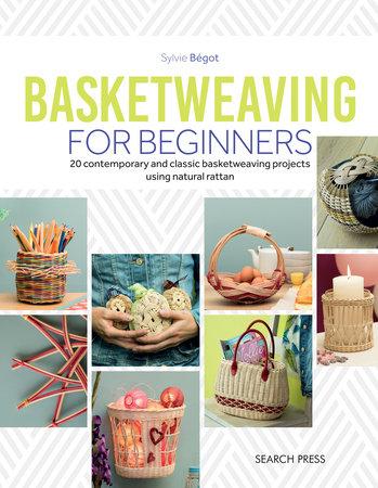 Sylvie Begot Basketweaving for Beginners