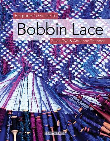 Gilian Dye Beginner's Guide to Bobbin Lace