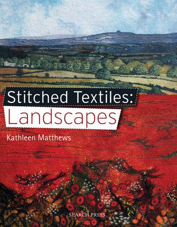 Kathleen Matthews Stitched Textiles Landscapes
