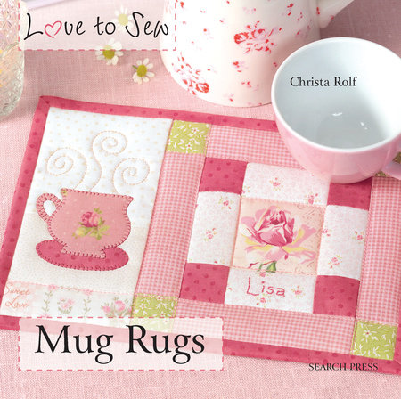 Christa Rolf Love to Sew Mug Rugs