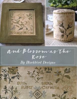Blackbird Designs And Blossom as the Rose (3 designs)