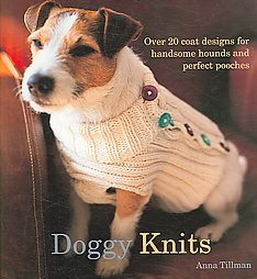 Doggy Knits by Anna Tilman