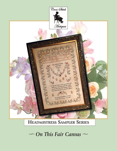 On This Fair Canvas, Family Tribute Sampler by Cross Stitch Antiques