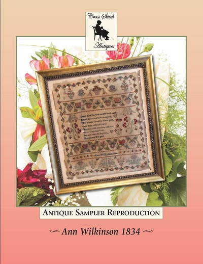 Ann Wilkinson 1834, Antique Reproduction by Cross Stitch Antiques