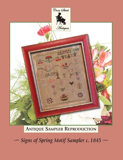 Signs of Spring Motif Sampler circa 1845, Antique Reproduction by Cross Stitch Antiques