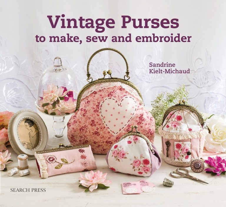 Sandrine Kielt-Michaud Vintage Purses to Make, Sew and Embroider